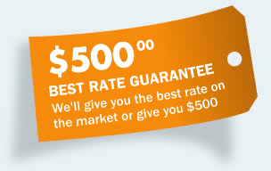 $500 Best Rate Guarantee - We'll give you the best rate on the market or give you $500
