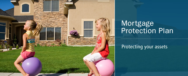 Mortgage Protection Plan - Protecting your assets